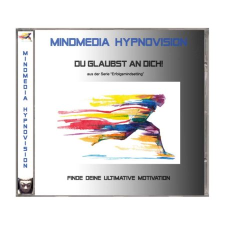 "Hypnose MP3 - Du glaubst an Dich! - Teil 1 der Serie ""Erfolgsmindsetting"""