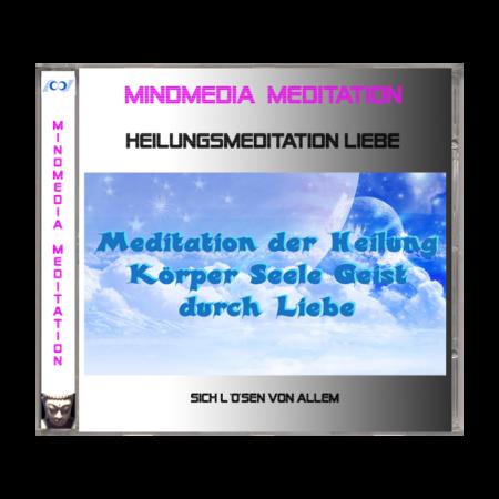 Meditation - Heilung Körper Seele Geist durch Liebe