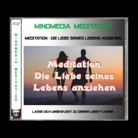 Meditation - Die Liebe seines Lebens anziehen